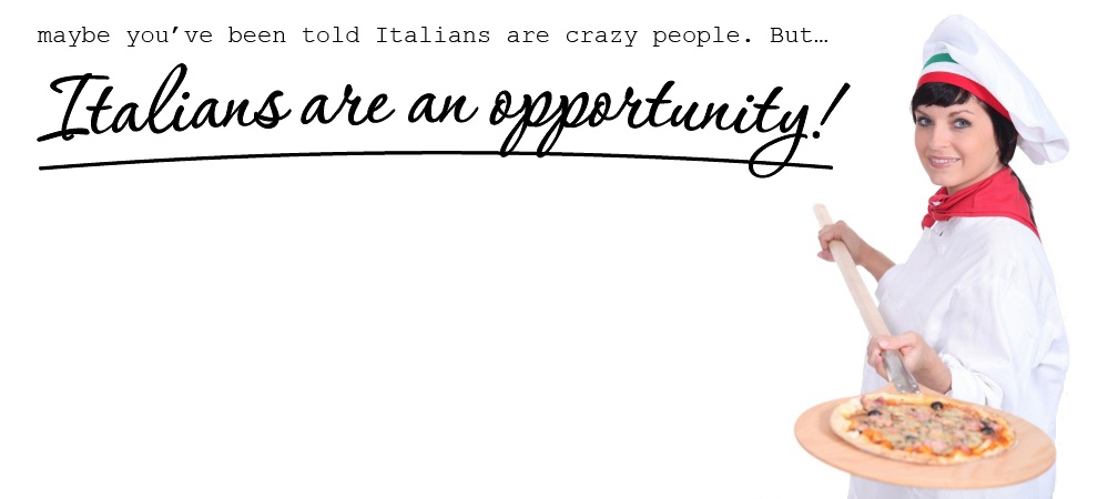 italians are an oppurtunity