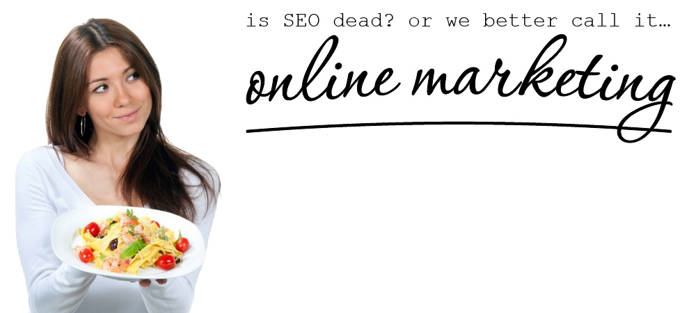 SEO: we better call it online marketing