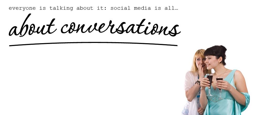 social media is conversations